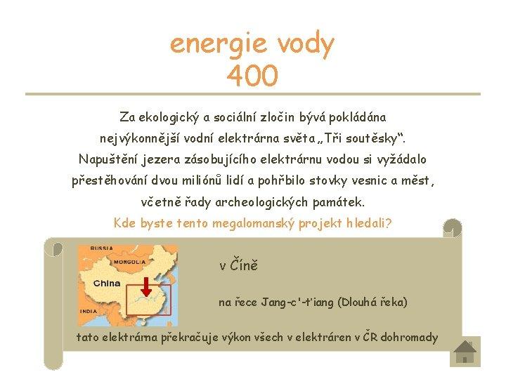 energie vody 400 Za ekologický a sociální zločin bývá pokládána nejvýkonnější vodní elektrárna světa