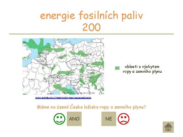 energie fosilních paliv 200 K přepravě surovin na velké vzdálenosti slouží potrubní doprava. Územím
