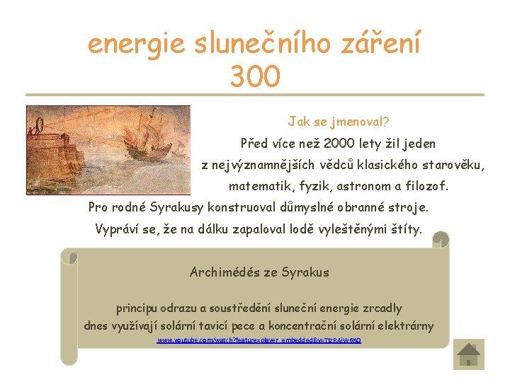 energie slunečního záření 300 Jak se jmenoval? Před více než 2000 lety žil jeden