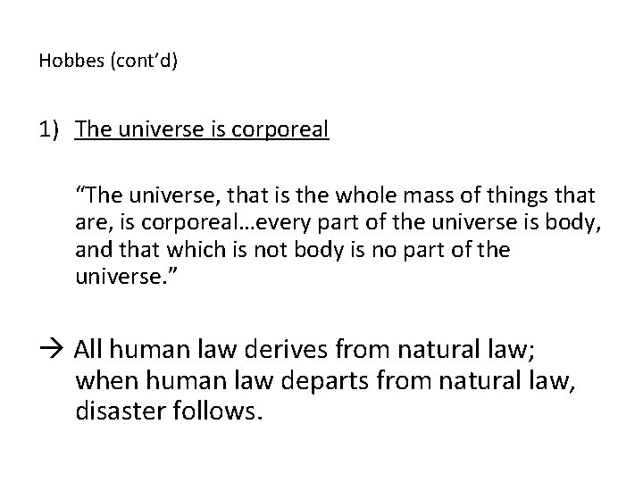 """Hobbes (cont'd) 1) The universe is corporeal """"The universe, that is the whole mass"""