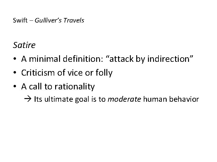 """Swift – Gulliver's Travels Satire • A minimal definition: """"attack by indirection"""" • Criticism"""