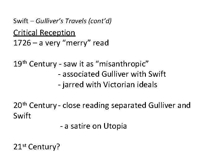 """Swift – Gulliver's Travels (cont'd) Critical Reception 1726 – a very """"merry"""" read 19"""