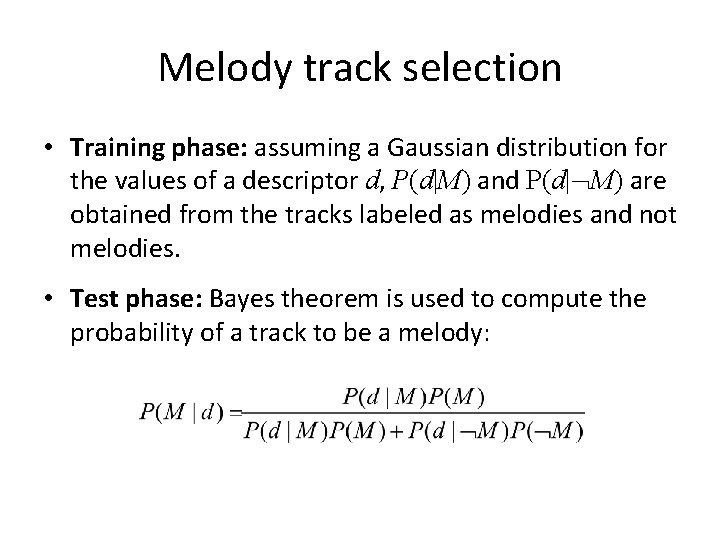 Melody track selection • Training phase: assuming a Gaussian distribution for the values of