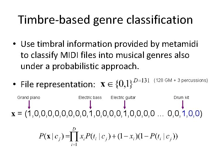 Timbre-based genre classification • Use timbral information provided by metamidi to classify MIDI files
