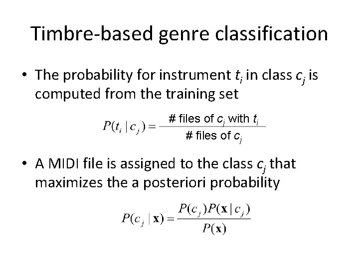 Timbre-based genre classification • The probability for instrument ti in class cj is computed