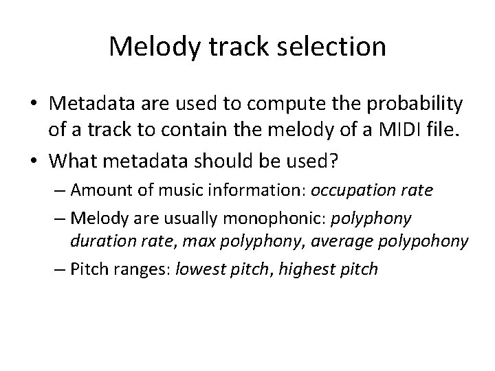 Melody track selection • Metadata are used to compute the probability of a track