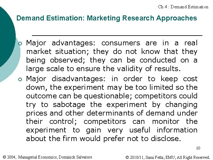 Ch 4 : Demand Estimation: Marketing Research Approaches ¡ ¡ Major advantages: consumers are