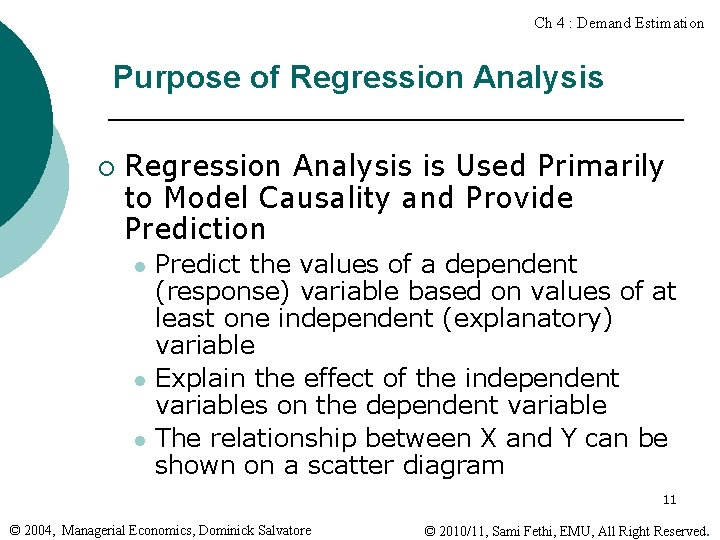 Ch 4 : Demand Estimation Purpose of Regression Analysis ¡ Regression Analysis is Used
