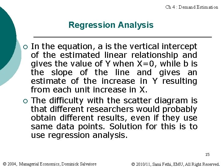 Ch 4 : Demand Estimation Regression Analysis ¡ ¡ In the equation, a is