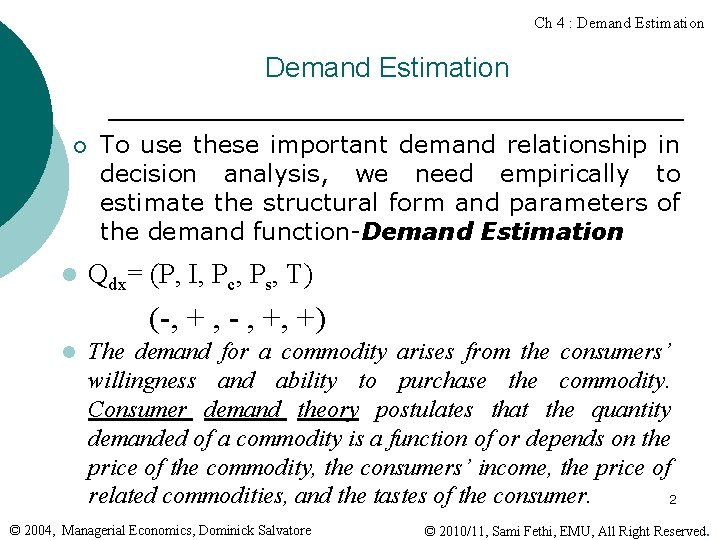Ch 4 : Demand Estimation ¡ l To use these important demand relationship in