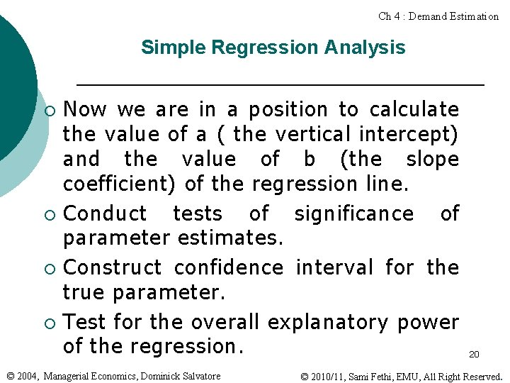 Ch 4 : Demand Estimation Simple Regression Analysis Now we are in a position