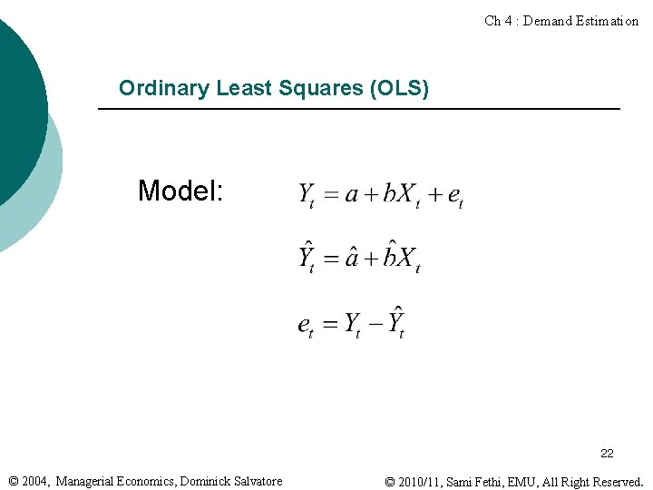 Ch 4 : Demand Estimation Ordinary Least Squares (OLS) Model: 22 © 2004, Managerial