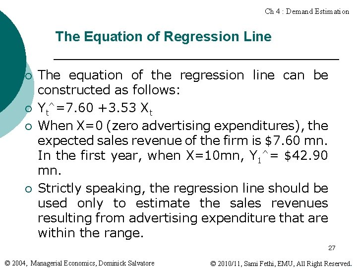 Ch 4 : Demand Estimation The Equation of Regression Line ¡ ¡ The equation