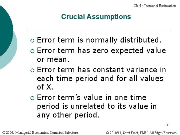 Ch 4 : Demand Estimation Crucial Assumptions Error term is normally distributed. ¡ Error