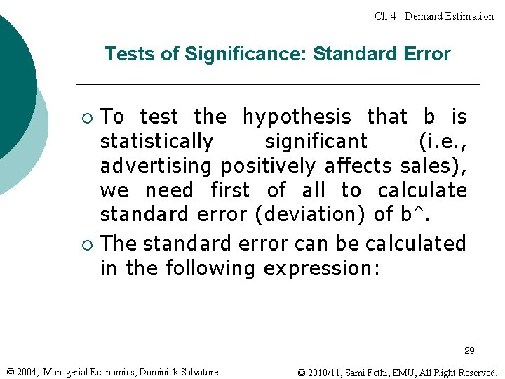 Ch 4 : Demand Estimation Tests of Significance: Standard Error To test the hypothesis