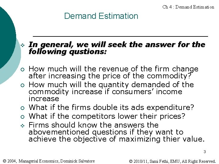 Ch 4 : Demand Estimation v In general, we will seek the answer for