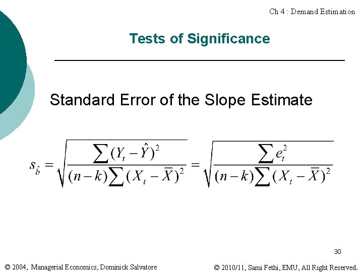 Ch 4 : Demand Estimation Tests of Significance Standard Error of the Slope Estimate