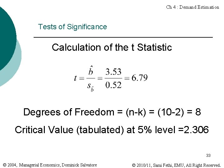 Ch 4 : Demand Estimation Tests of Significance Calculation of the t Statistic Degrees