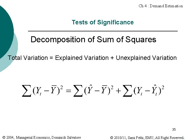Ch 4 : Demand Estimation Tests of Significance Decomposition of Sum of Squares Total