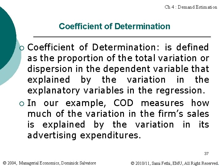 Ch 4 : Demand Estimation Coefficient of Determination: is defined as the proportion of