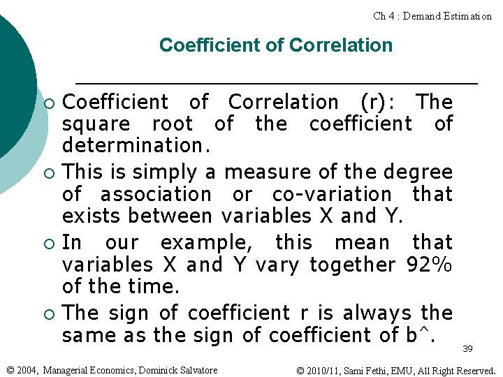 Ch 4 : Demand Estimation Coefficient of Correlation (r): The square root of the