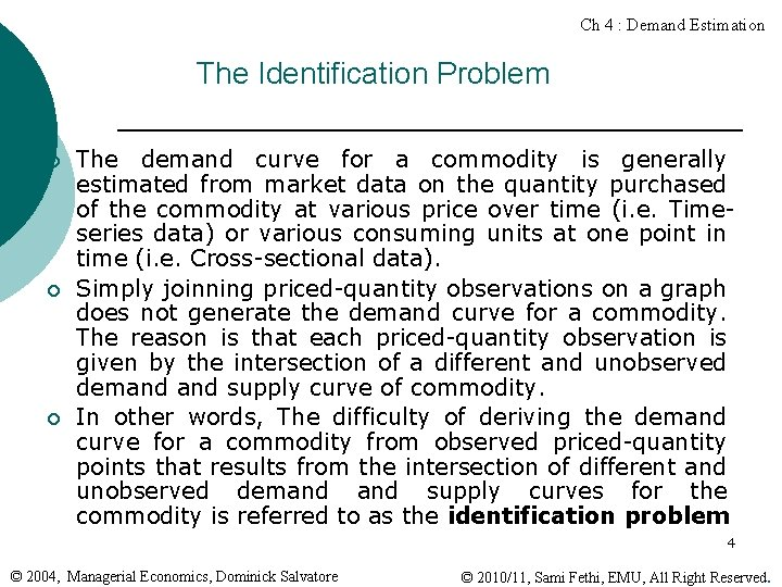 Ch 4 : Demand Estimation The Identification Problem ¡ ¡ ¡ The demand curve