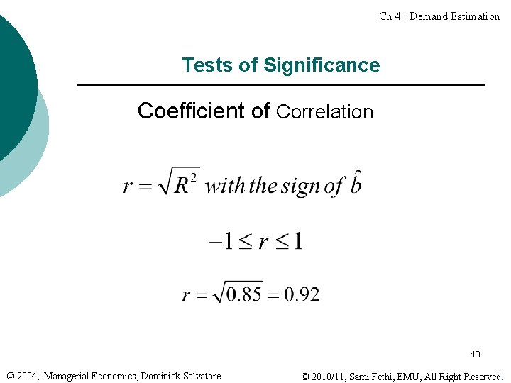 Ch 4 : Demand Estimation Tests of Significance Coefficient of Correlation 40 © 2004,
