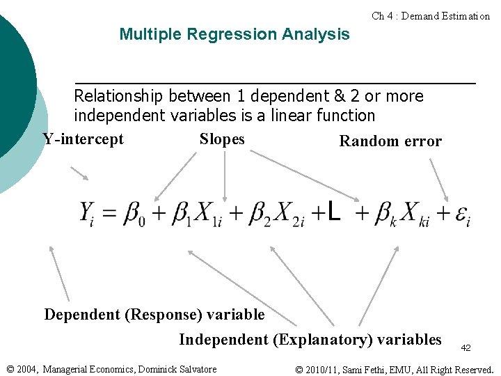 Ch 4 : Demand Estimation Multiple Regression Analysis Relationship between 1 dependent & 2