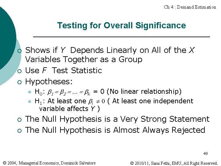 Ch 4 : Demand Estimation Testing for Overall Significance ¡ ¡ ¡ Shows if