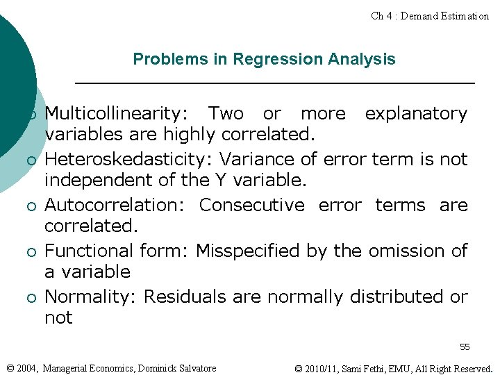 Ch 4 : Demand Estimation Problems in Regression Analysis ¡ ¡ ¡ Multicollinearity: Two