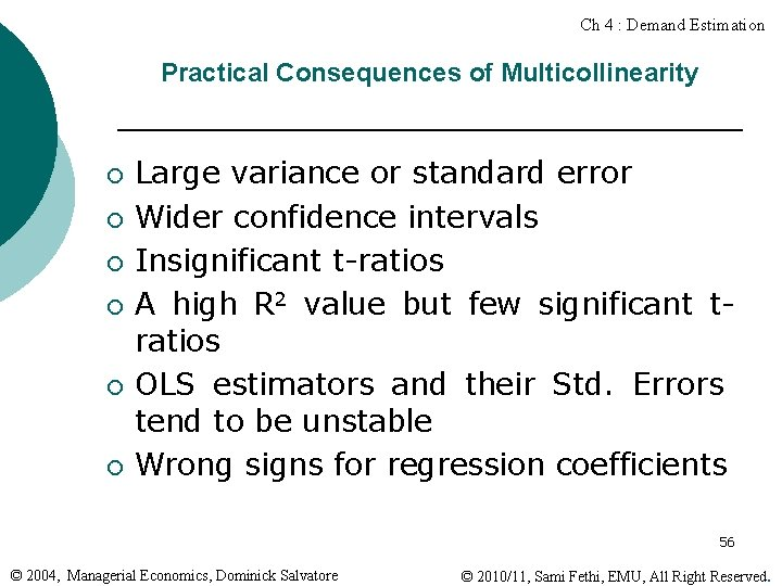 Ch 4 : Demand Estimation Practical Consequences of Multicollinearity ¡ ¡ ¡ Large variance