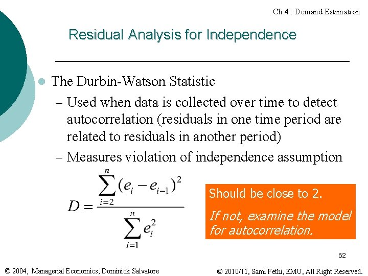 Ch 4 : Demand Estimation Residual Analysis for Independence l The Durbin-Watson Statistic –