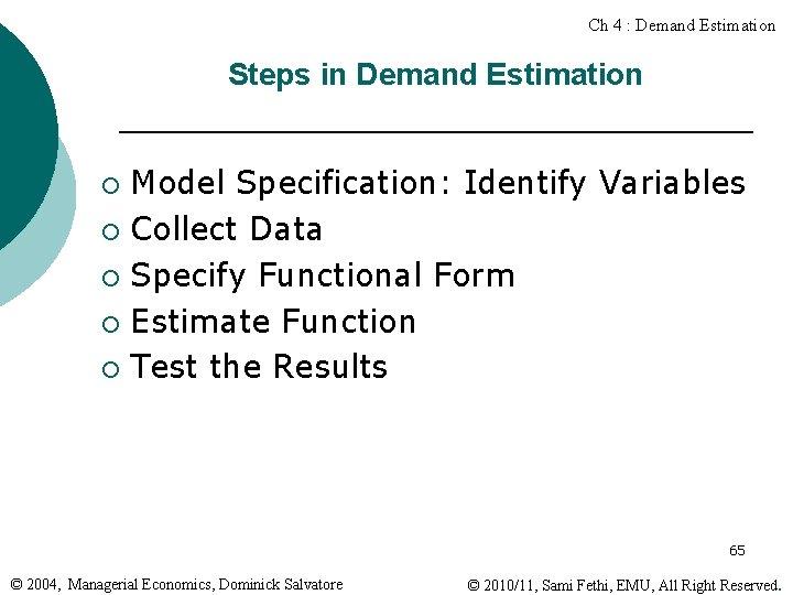 Ch 4 : Demand Estimation Steps in Demand Estimation Model Specification: Identify Variables ¡