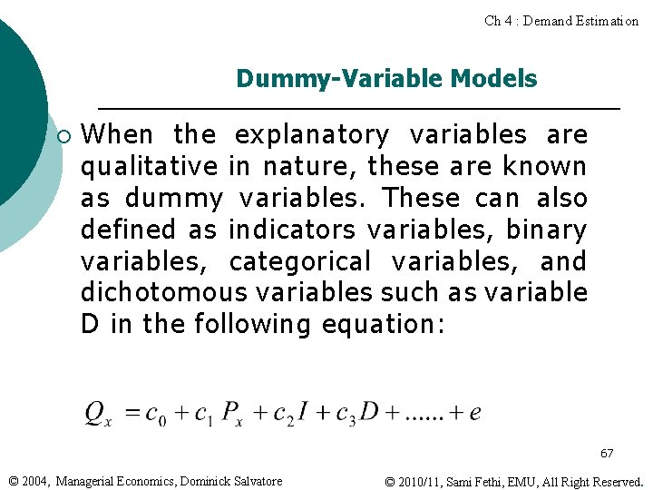 Ch 4 : Demand Estimation Dummy-Variable Models ¡ When the explanatory variables are qualitative