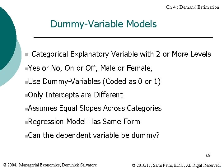 Ch 4 : Demand Estimation Dummy-Variable Models n Categorical Explanatory Variable with 2 or