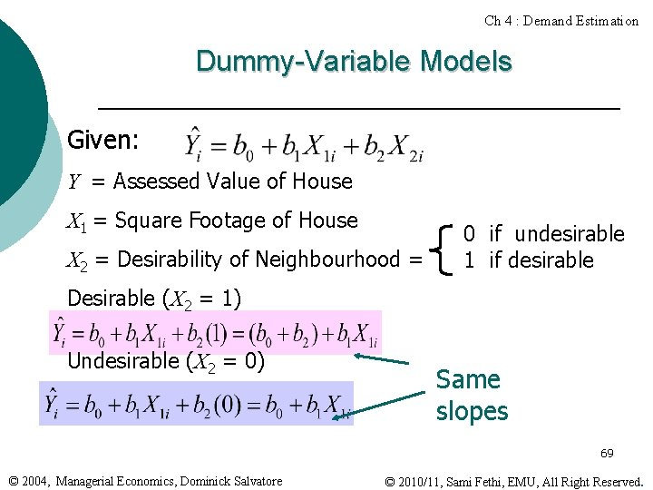 Ch 4 : Demand Estimation Dummy-Variable Models Given: Y = Assessed Value of House