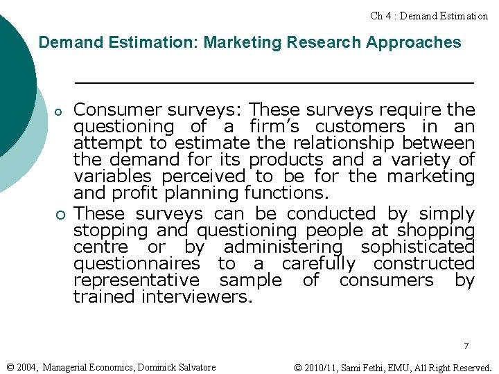Ch 4 : Demand Estimation: Marketing Research Approaches o ¡ Consumer surveys: These surveys