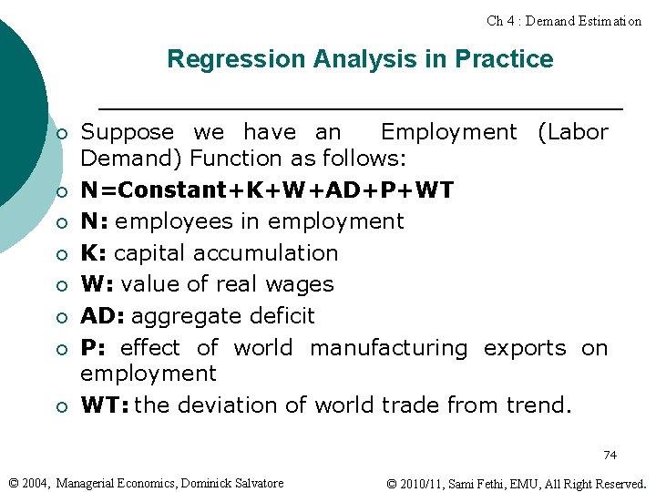Ch 4 : Demand Estimation Regression Analysis in Practice ¡ ¡ ¡ ¡ Suppose