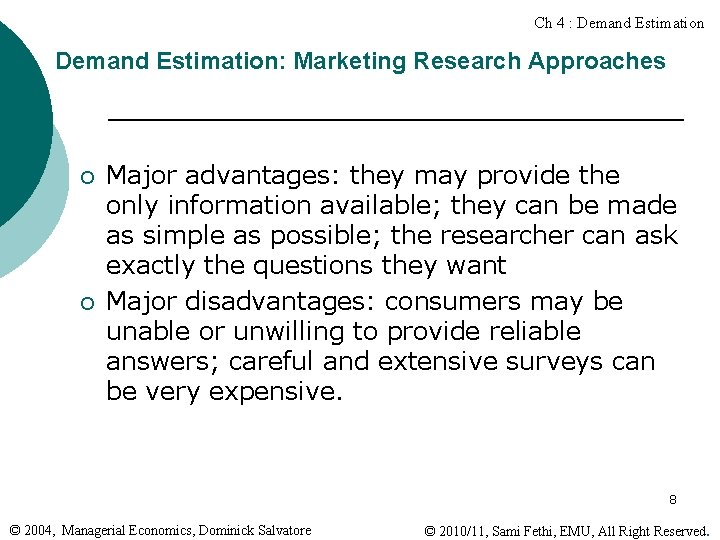 Ch 4 : Demand Estimation: Marketing Research Approaches ¡ ¡ Major advantages: they may