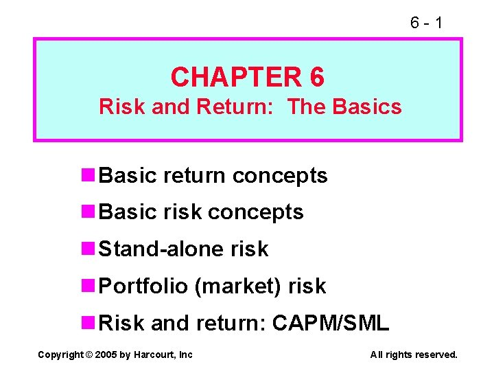 6 -1 CHAPTER 6 Risk and Return: The Basics n Basic return concepts n