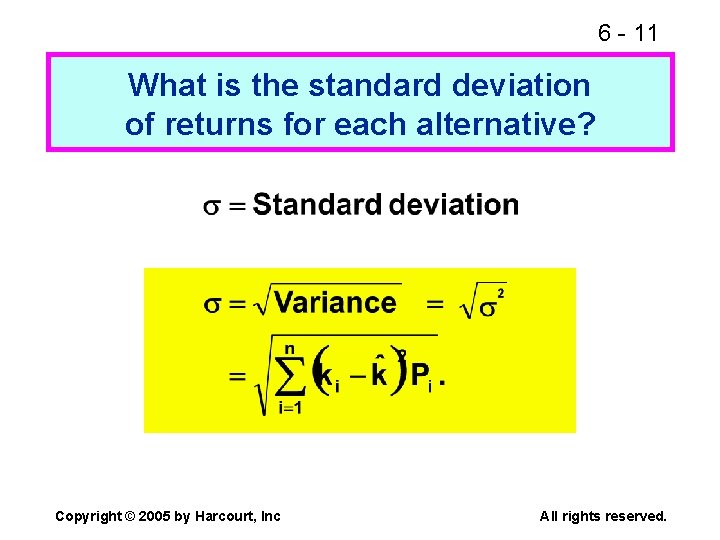 6 - 11 What is the standard deviation of returns for each alternative? Copyright