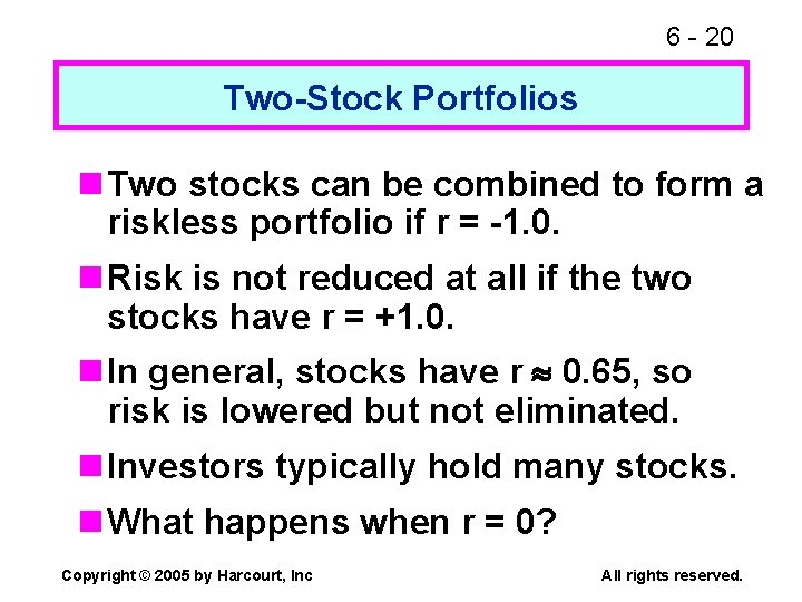 6 - 20 Two-Stock Portfolios n Two stocks can be combined to form a