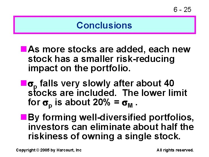 6 - 25 Conclusions n As more stocks are added, each new stock has