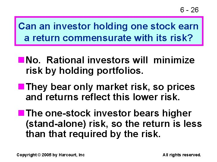 6 - 26 Can an investor holding one stock earn a return commensurate with