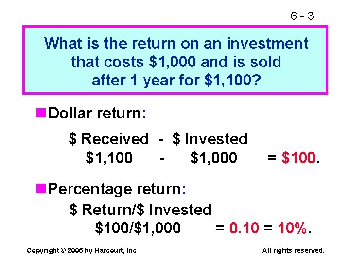 6 -3 What is the return on an investment that costs $1, 000 and