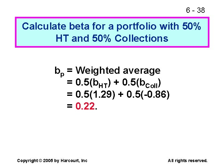6 - 38 Calculate beta for a portfolio with 50% HT and 50% Collections