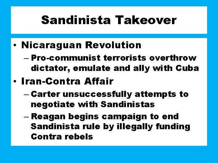 Sandinista Takeover • Nicaraguan Revolution – Pro-communist terrorists overthrow dictator, emulate and ally with