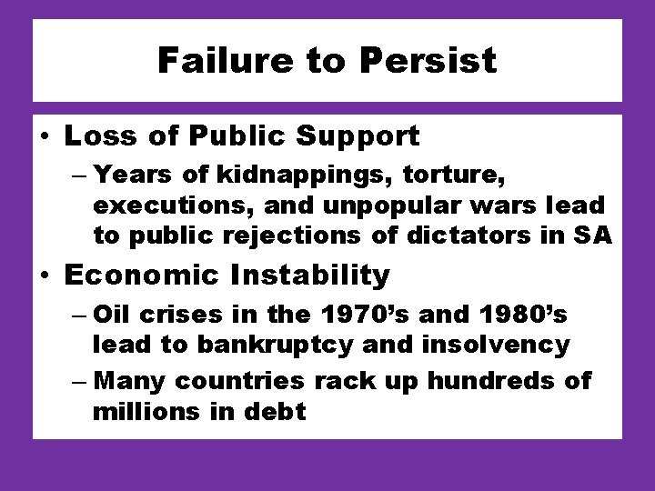 Failure to Persist • Loss of Public Support – Years of kidnappings, torture, executions,