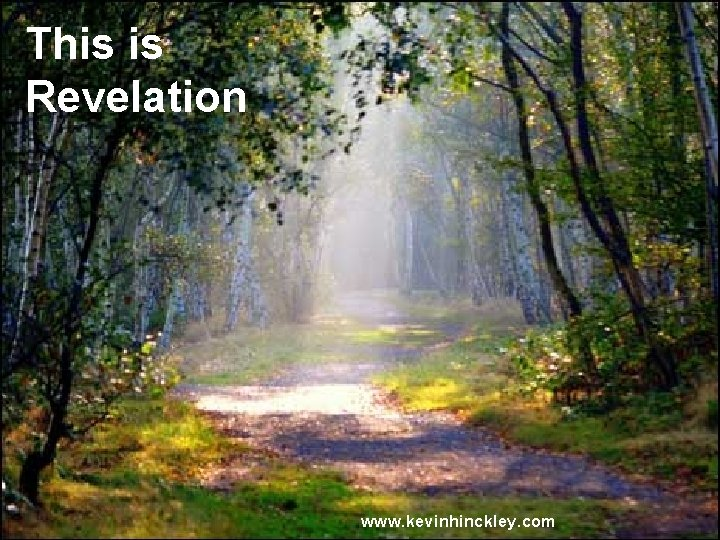 This is Revelation www. kevinhinckley. com