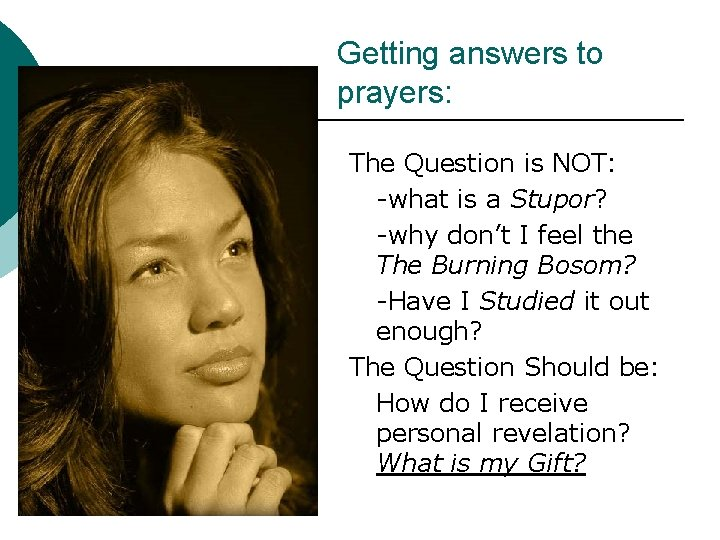Getting answers to prayers: The Question is NOT: -what is a Stupor? -why don't